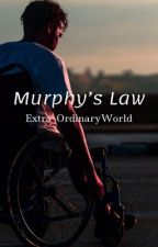Murphy's Law by Extra_OrdinaryWorld