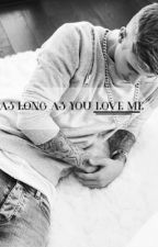 As Long As You Love Me (Justin Bieber Fan Fiction) by MitchRead