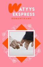 Wattys Ekspress 2019! by RomantikaMY