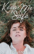 Keep Me Safe by bookywormy1