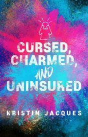 Cursed, Charmed, & Uninsured