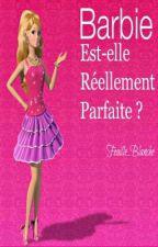 Barbie est-elle réellement parfaite ? by Feuille_Blanche