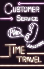 Customer Service and Time Travel by SarcasticSpaceBeing
