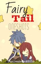 Fairy Tail Oneshots by PhantomNerd5