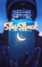 STARSTRUCK, fack by 1-800-WAKANDA