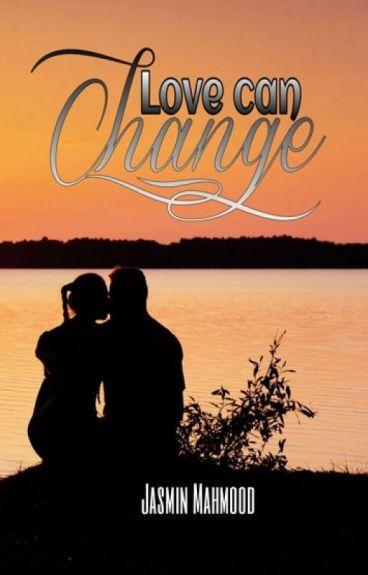 Love can change