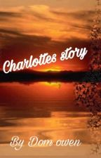 Charlottes story by DominicOwen