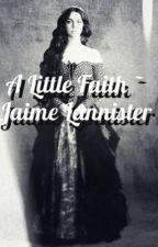 A Little Faith ~ Jaime Lannister by 101diamondz