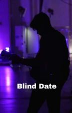 Blind Date  S.M by louiselol04