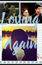 Loving Again  by JoshayaForeverFanfic