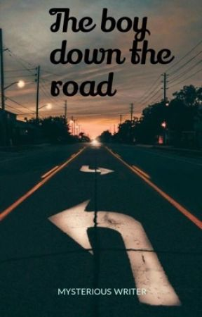 The boy down the road by Mysterious_writer_26
