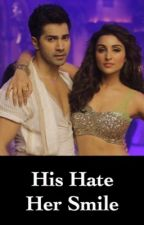 His Hate, Her Smile.  by VarunDhawanBooks