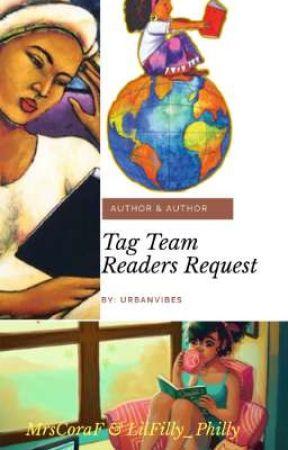(Closed until further notice) Author & Author Tag Team Readers Request by URBANVIBEZ