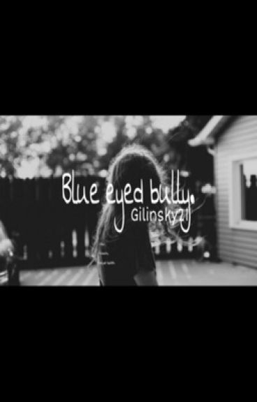 Blue Eyed Bully (Nash Grier Fan Fiction)