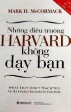 Những Điều Trường Harvard Không Dạy Bạn by trungvo2909