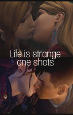 Life is strange one shots  by Arielgun