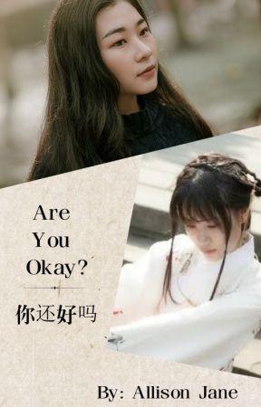 Are You Okay? (你还好吗) by xallisonjanex