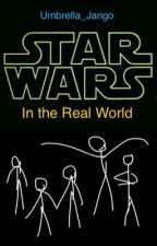 Star Wars In the Real World by Umbrella_Jango