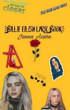 BILLIE EILISH SONG LYRICS BOOK||JANNA AZURO COMPLETE