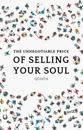 The Unnegotiable Price of Selling Your Soul by _quinta