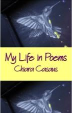My life in poems by ChiaraCasaus
