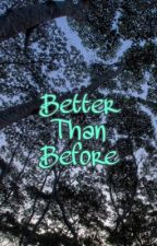 Better than before by Pauleyboy21