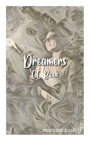 Dreamers| OC book  by marawritesstuff