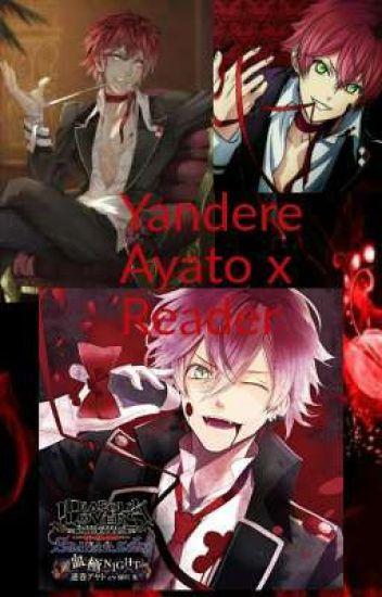 Yandere Ayato X Reader - LILY_GODDESS - Wattpad