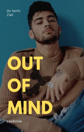 Out of mind ~ [ Ziall ]