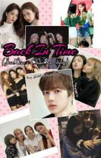 Back In Time (JenLisa x ChaeSoo story) by ADneverStop