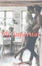 My Superstar by HanaBlubooboo