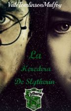 La Heredera de Slytherin by ValeTomlinsonMalfoy