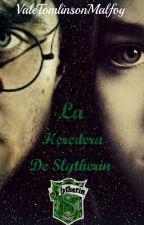 La Heredera de Slytherin by ValeTomlinsonMalfoy
