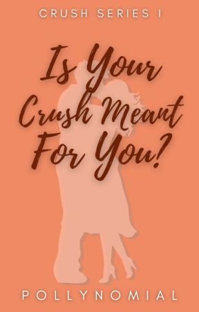 Is Your Crush Meant For You? by PollyNomial