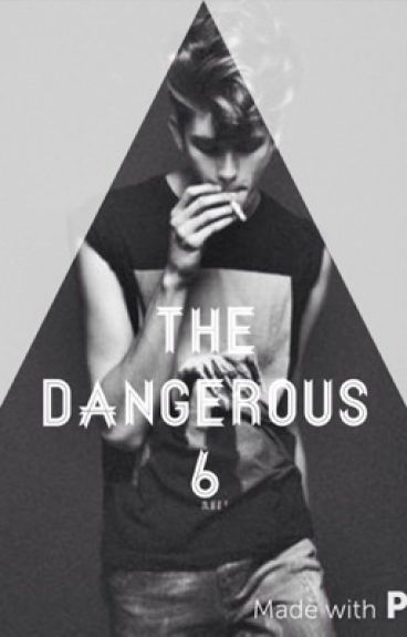 The Dangerous Six
