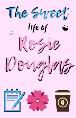 The Sweet Life of Rosie Douglas by CrispMosaic