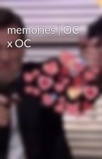 memories | OC x OC by totalfool