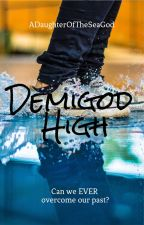 Demigod High by ADaughterOfTheSeaGod