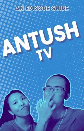 ANTUSH TV (An Episode Guide) by AegyoDayDreamer