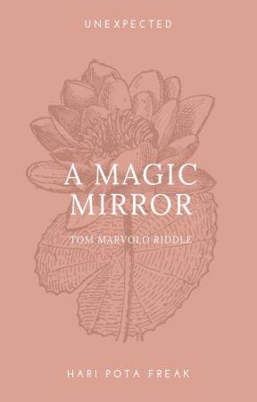 A MAGIC MIRROR by haripotafreak