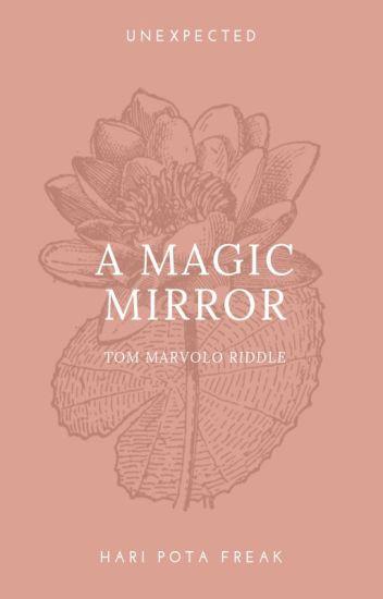 A MAGIC MIRROR