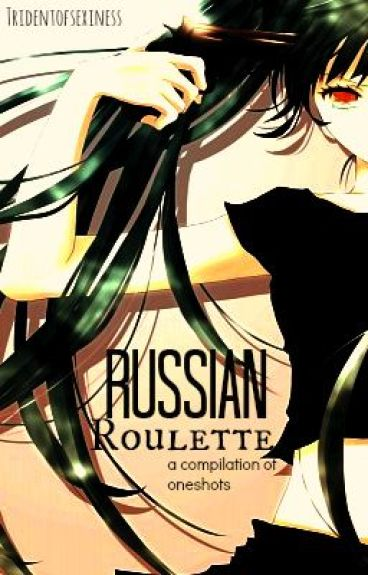 Russian Roulette by TridentOfSexiness