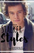 StalkerStyles (Traduzione italiana) by hheartoheart