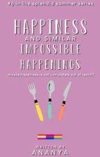 Happiness and Similar Impossible Happenings ✔ by pan-panda_india