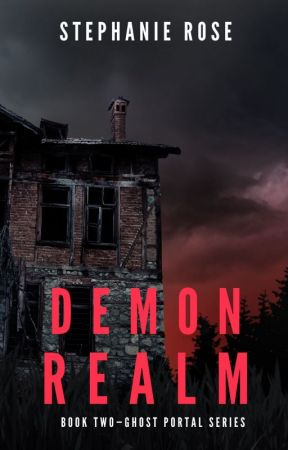 Demon Realm ✔ (#2 in the GHOST PORTAL series) by StephRose1201