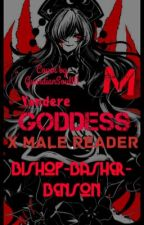 Yandere Goddess x Male Reader by Bishop-Basher-Barry