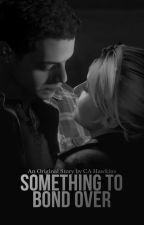 Something to Bond Over || Until Dawn Josh X Sam Fanfic by CA_Hawkins