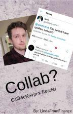 Collab? (CallMeKevin x Reader) by LindaFromFinance