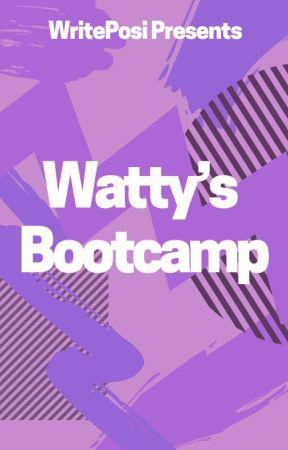 Watty's Bootcamp Presented by WritePosi by WritePosi