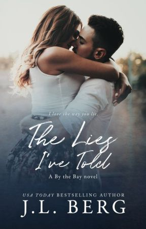 The Lies I've Told (By the Bay #3) by authorjlberg